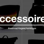 WGT16: Accessoires-Geschenktipps
