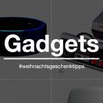 WGT16: Gadget-Geschenktipps